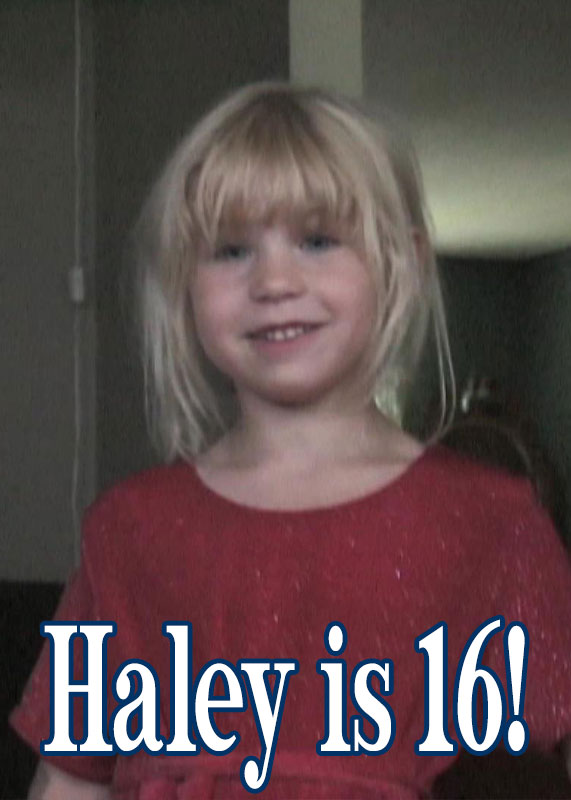 Haley Is 16!